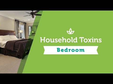 Household Toxins Series - Episode II: Toxins in the Bedroom