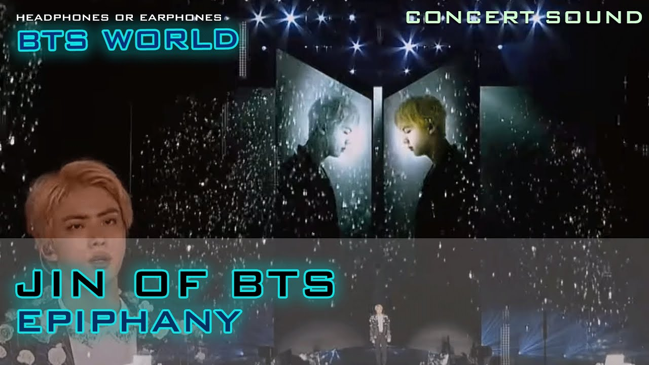 🔈 CONCERT SOUND : JIN (BTS) - Epiphany (LIVE: BTS WORLD )