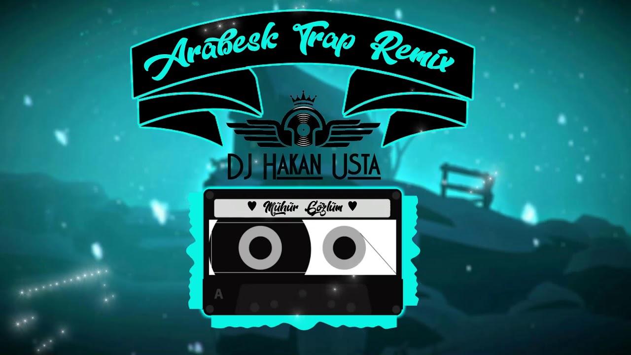 Müslüm Gürses Mühür Gözlüm DJ Hakan Usta (Arabesk Trap Remix)