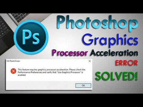 Oil Paint Error | Photoshop Graphics Processor Acceleration Error