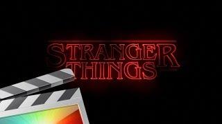 Stranger Things Title Tutorial - Final Cut Pro X