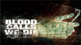 Blood Calls We Die - Rapture my Replica