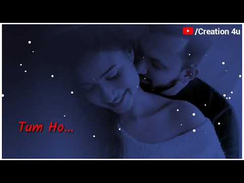 💖new-whatsaap-status-video-2019💖 muskurane-ki-wajah-tum-ho-status new-romantic-status -creation-4u