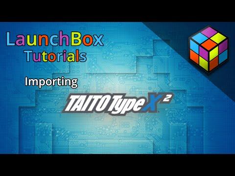 Importing Taito Type X - LaunchBox Tutorials