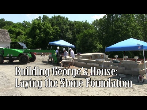 Building George's House: Laying the Stone Foundation