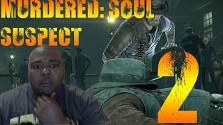 Murdered Soul Suspect | Part 2 | DEMONS TRYING TO SUCK MY MY SOUL!
