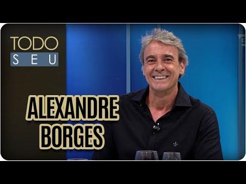 Entrevista com Alexandre Borges - Todo Seu (12/03/18)