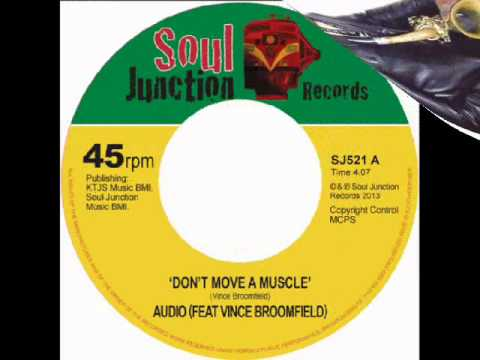 Audio feat. Vince Broomfield - Don't Move A Muscle - Soul Junction Records 2013