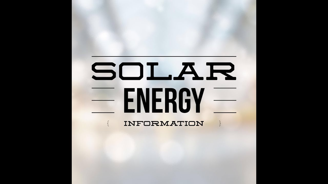 Solar Energy Information - YouTube