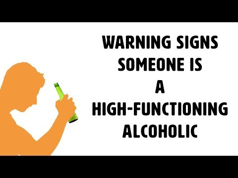 Warning Signs Someone Is A High Functioning Alcoholic