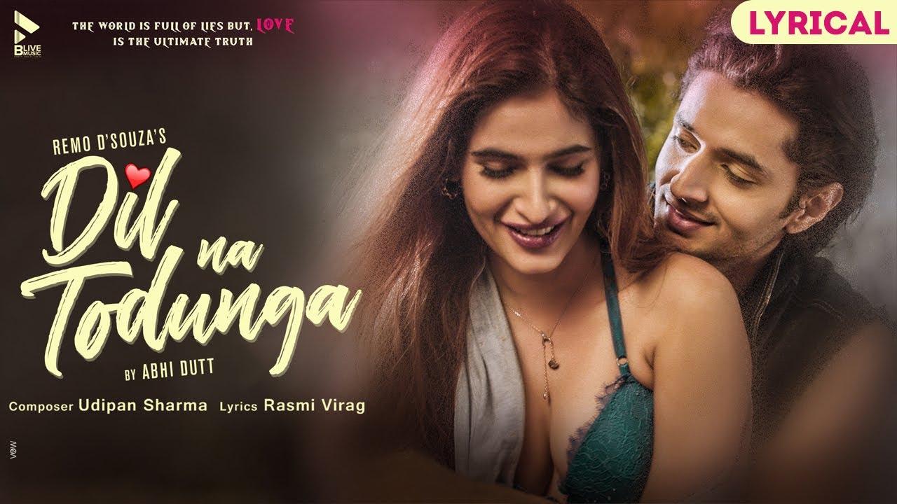Dil Na Todunga | Remo D'Souza | Abhi Dutt | Siddharth | Karishma S | Lyrical Song | Romantic Song