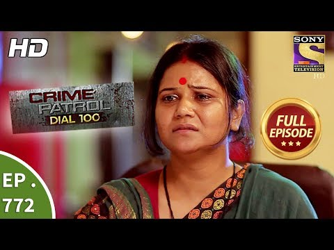 Crime Patrol Dial 100 – Ep 772 – Full Episode – 8th May, 2018