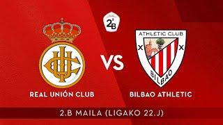 🔴 LIVE | Real Unión Club vs Bilbao Athletic | 2.B 2020-21 I J 22. jardunaldia