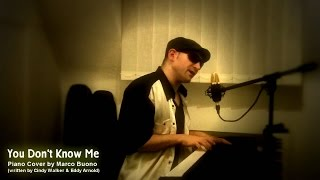 YOU DON'T KNOW ME - Piano Cover by Marco Buono