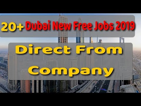 Dubai New Job Direct From Company 2019 | With Free Visa |Free Job Guide | Hindi Urdu