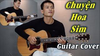 [ Guitar Cover ] CHUYỆN HOA SIM   Phong Guitar bmt видео