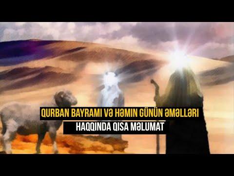Qurban bayramı və həmin günün əməlləri haqqında qısa məlumat