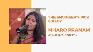 Mharo Pranam (Live) | Gurupriya Atreya | The Engineer's Pick | S01E07