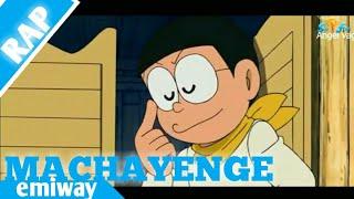 MACHAYENGE ( RAP SONG ) nobita version  emiway bantai  see amp; watch