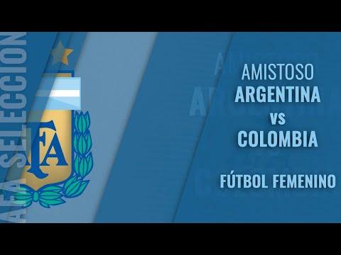 Argentina vs Colombia - Amistoso Fútbol Femenino