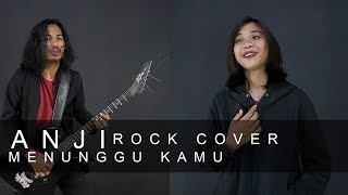 ANJI - MENUNGGU KAMU ► Rock Cover