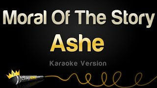 Ashe - Moral Of The Story (Karaoke Version)