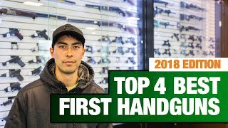 Top 4 BEST First Handguns (2018 Edition)