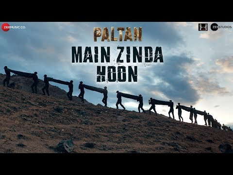 Main Zinda Hoon Video Song - Paltan