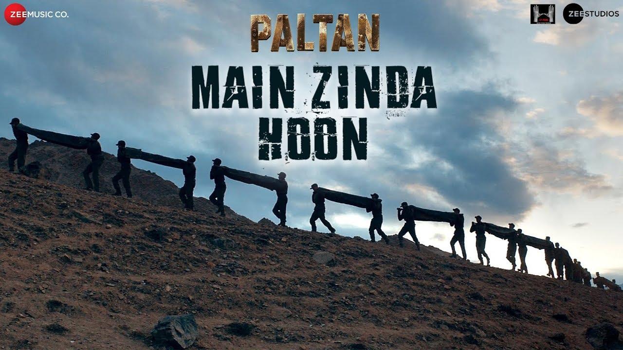 Download Main Zinda Hoon | Paltan |Jackie Shroff, Arjun Rampal, Sonu Sood |Sonu Nigam | Anu Malik |J P Dutta