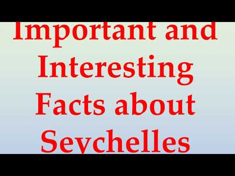 Important and Interesting Facts about Seychelles