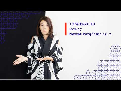 Download S02E47 Powrót Pożądania cz.2 - O Zmierzchu