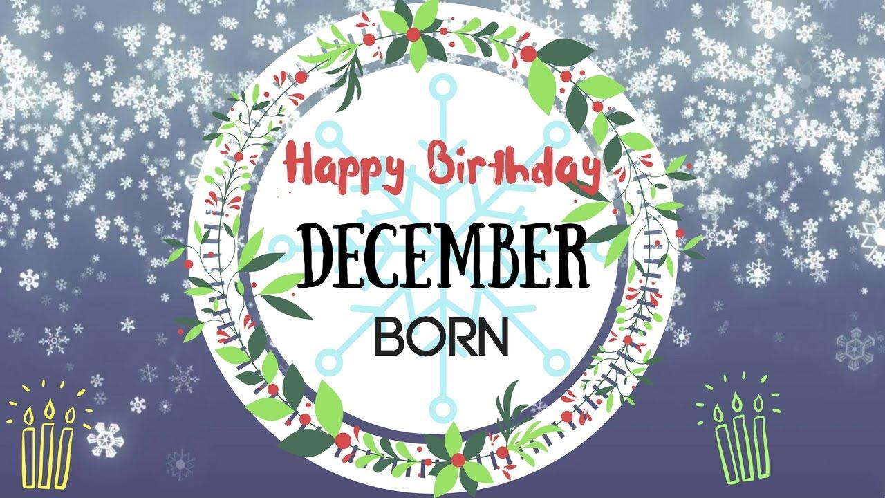 December Born Birthday Wishes Gorgeous Happy Birthday Video Youtube