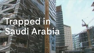 Saudi Arabia: the migrant workers trapped in the Kingdom