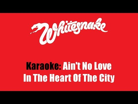 Karaoke: Whitesnake / Ain't No Love In The Heart Of The City