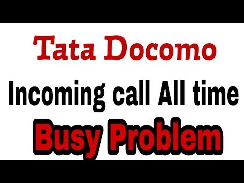 Tata Docomo Incoming All Calls Busy Problem Solve
