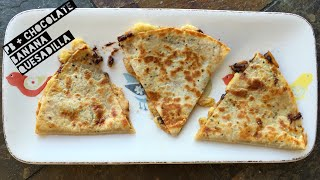 Healthy Chocolate Filled Quesadilla Recipe | How To Make A Low Calorie Dessert Quesadilla