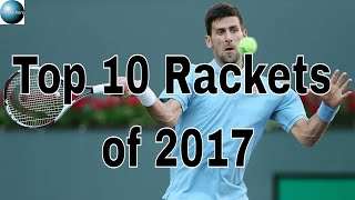 Top 10 Rackets of 2017