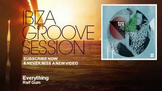 Ralf Gum - Everything - feat. Jocelyn Mathieu - IbizaGrooveSession