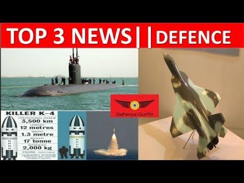 Defence Update  K-4 Submarine Ballistic Missile   AMCA fighter Jet News   SSN Submarine Next Gen