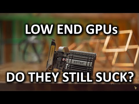 Low End Video Cards Rant - Are they still terrible?