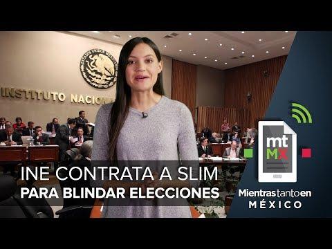 INE contrata a Slim para blindar elecciones I Mientras Tanto en México