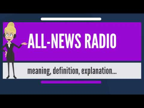 What is ALL-NEWS RADIO? What does ALL-NEWS RADIO mean? ALL-NEWS RADIO meaning & explanation