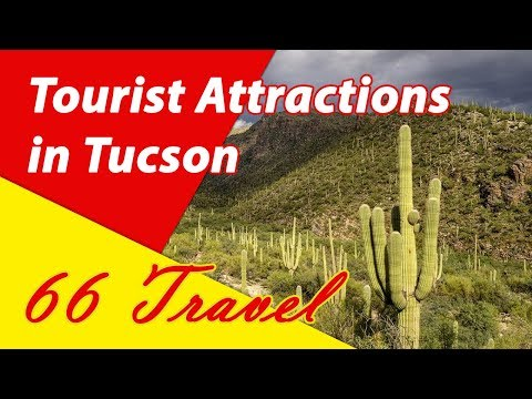 List 8 Tourist Attractions in Tucson, Arizona | Travel to United States