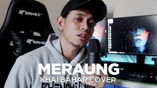 MERAUNG | NEW BOYZ (COVER BY KHAI BAHAR)