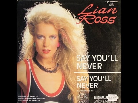 Lian Ross - Say You'll Never (Original 12