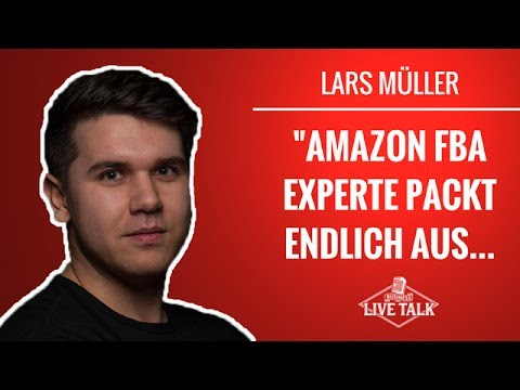 Lars Müller - Amazon FBA Experte packt endlich aus... | Business Live Talk #9
