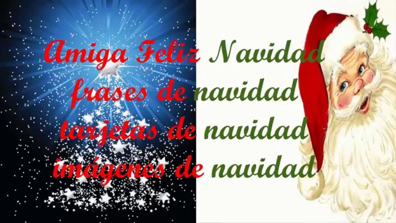 Amiga Feliz Navidad Frases De Navidad Tarjetas De