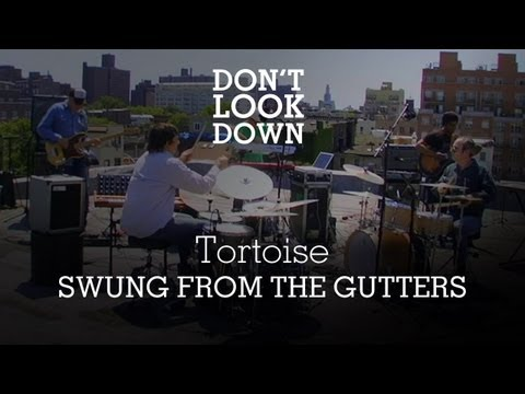 Tortoise - Swung From The Gutters - Don't Look Down