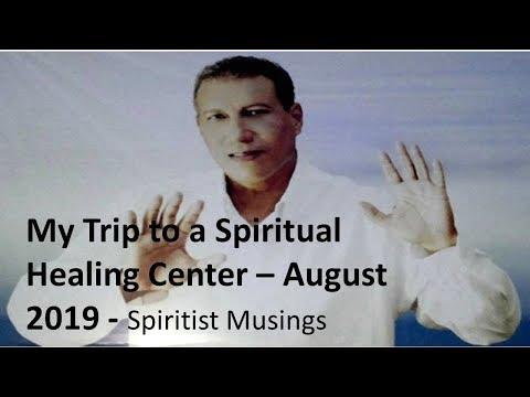 My Trip To The Spiritual Healing Center