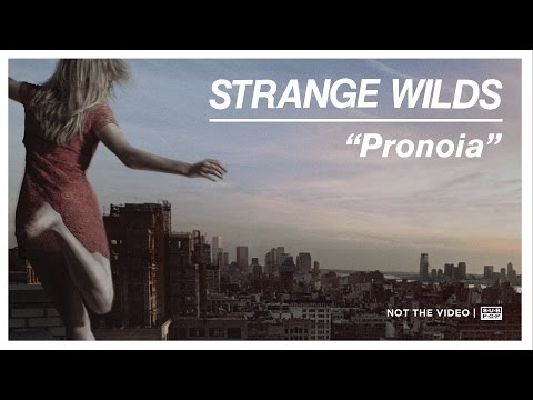 Strange Wilds - Pronoia